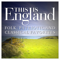 This is England - Folk, Patriotic and Classical Favorites — London Symphony Orchestra (LSO)