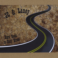 Hard Road to Easy Street — JC & Laney