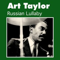Russian Lullaby — Art Taylor