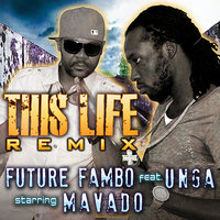 This Life Remix — Future Fambo, Mavado