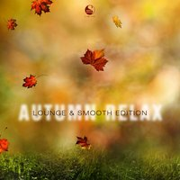 Autumn Relax : Lounge and Smooth Edition — сборник