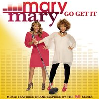 Go Get It — Mary Mary