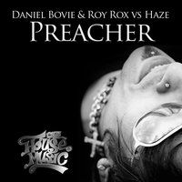 Preacher — Daniel Bovie & Roy Rox feat. Haze, Daniel Bovie, Roy Rox