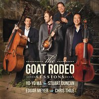 The Goat Rodeo Sessions — Yo-Yo Ma, Stuart Duncan, Edgar Meyer, Chris Thile