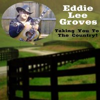 Taking You Through the Country — Eddie Groves