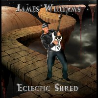 Eclectic Shred — James Williams