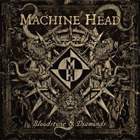 Bloodstone & Diamonds — Machine Head