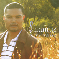Won't Walk Away — Shamus