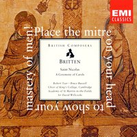Britten: Saint Nicolas, A Ceremony of Carols — Бенджамин Бриттен, Robert Tear, Academy of St. Martin in the Fields, Osian Ellis, Choir Of King's College, Cambridge/Sir David Willcocks