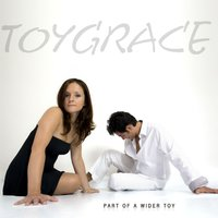 Part of a Wider Toy — Toygrace