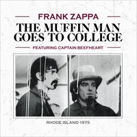 The Muffin Man Goes to College — Frank Zappa, Captain Beefheart