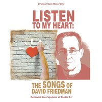 Listen to My Heart: The Songs of David Friedman — сборник