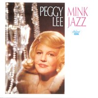 Mink Jazz — Peggy Lee