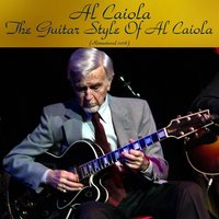 The Guitar Style of Al Caiola — Billy Bauer, Bucky Pizzarelli, Don Arnone, George Barnes, Al Caiola