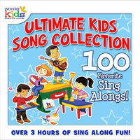 The Ultimate Kids Song Collection: 100 Favorite Sing-A-Longs — The Wonder Kids