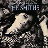 Please, Please, Please: A Tribute to The Smiths — сборник