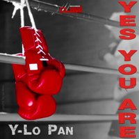 Yes You Are — Y-Lo Pan