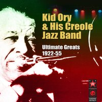 Ultimate Greats 1922-55 — Kid Ory & His Creole Jazz Band