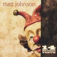 14 Broken Teeth — Matt Johnson
