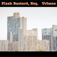 Urbane — Flash Bastard, Esq.