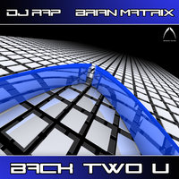 Back Two U — DJ Rap & Brian Matrix