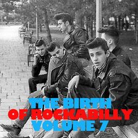 The Birth of Rockabilly, Vol. 7 — сборник
