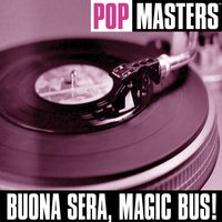 Pop Masters: Buona Sera, Magic Bus! — сборник