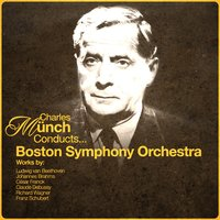 Charles Munch Conducts... Boston Symphony Orchestra — Boston Symphony Orchestra