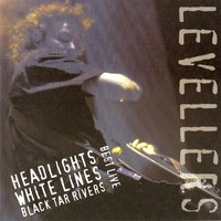 Best Live: Headlights, White Lines, Black Tar Rivers — The Levellers