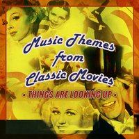 Music Themes from Classic Movies: Things Are Looking Up — сборник