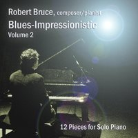 Blues-Impressionistic, Vol. 2 — Robert Bruce