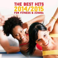 The Best Hits 2014/2015 for Fitness & Zumba — сборник