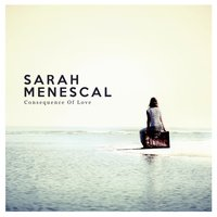 Consequence of Love — Sarah Menescal