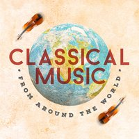 Classical Music from Around the World — сборник
