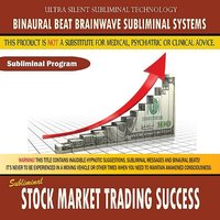 Stock Market Trading Success — Binaural Beat Brainwave Subliminal Systems