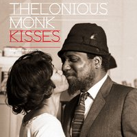 Kisses - Love Songs Only — Thelonious Monk
