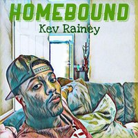 Homebound — Kev Rainey