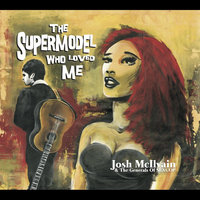 The Supermodel Who Loved Me — Josh McIlvain & The Generals of Sexcop
