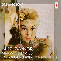 Sings the Lyrics of Ira Gershwin — Mitzi Gaynor