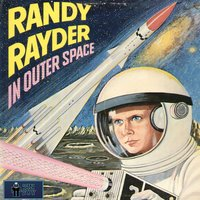 Randy Rayder in Outer Space — Randy Rayder