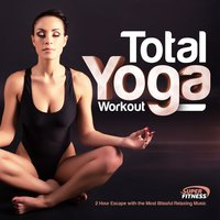 Total Yoga Workout - 2 Hour Escape with the Most Beautiful Relaxing Music — EAO