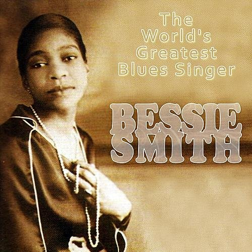 the life and career of bessie smith the greatest and most influential classic blues singer of the 19