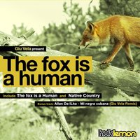 The Fox Is A Human — Giu Vela