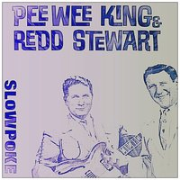 Slow Poke — Pee Wee King And His Golden West Cowboys