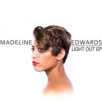 Light Out - EP — Madeline Edwards