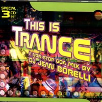 This Is Trance - A Non-Stop Goa Mix By DJ Jean Borelli — сборник