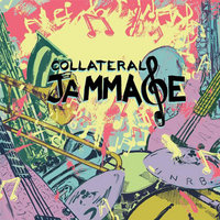 Collateral Jammage — UNRB