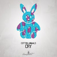Cry — Cotton Animals