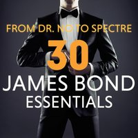From Dr. No to Spectre - 30 James Bond Essentials — Movie Sounds Unlimited