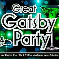 Great Gatsby Party – 60 Roaring 20s Hits & 1920s Charleston Swing Classics — сборник